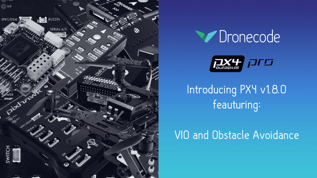 Introducing PX4 v1 8 with VIO and obstacle avoidance - Dronecode