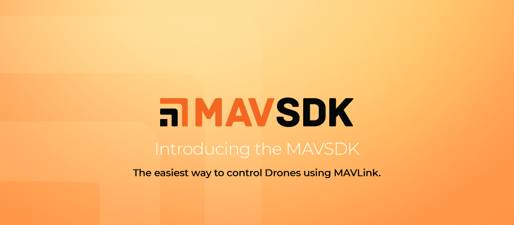 MAVSDK, the standards-compliant SDK for MAVLink - Dronecode