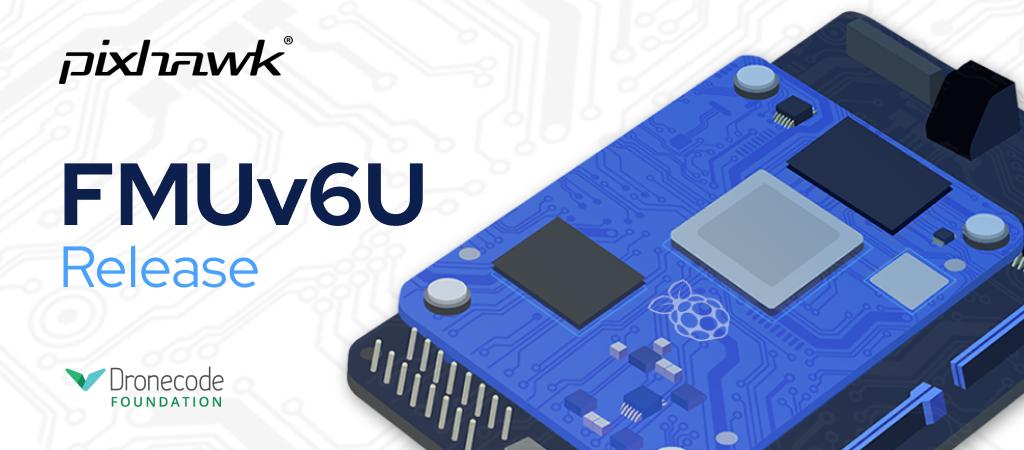 The New Pixhawk FMUv6U Open Standard